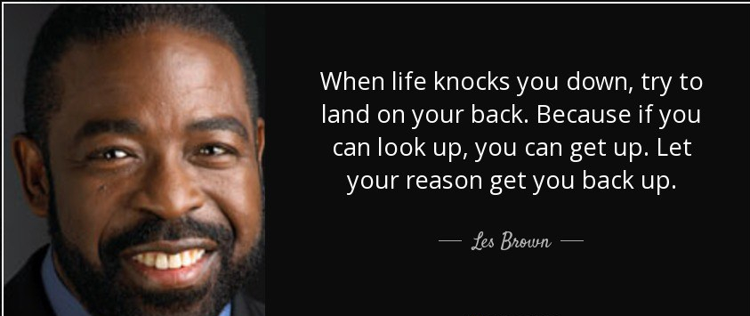 quote-when-life-knocks-you-down-try-to-land-on-your-back-because-if-you-can-look-up-you-can-les-brown-3-83-32